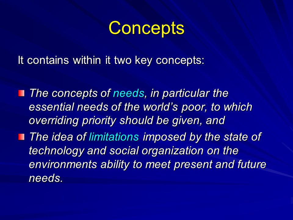 Concepts It contains within it two key concepts: