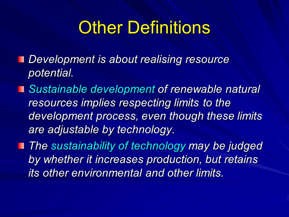 Other Definitions Development is about realising resource potential.