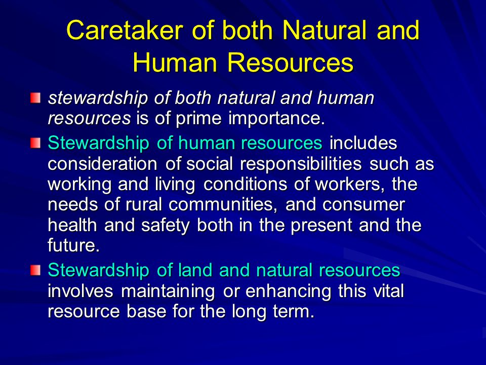 Caretaker of both Natural and Human Resources