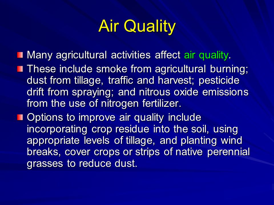 Air Quality Many agricultural activities affect air quality.