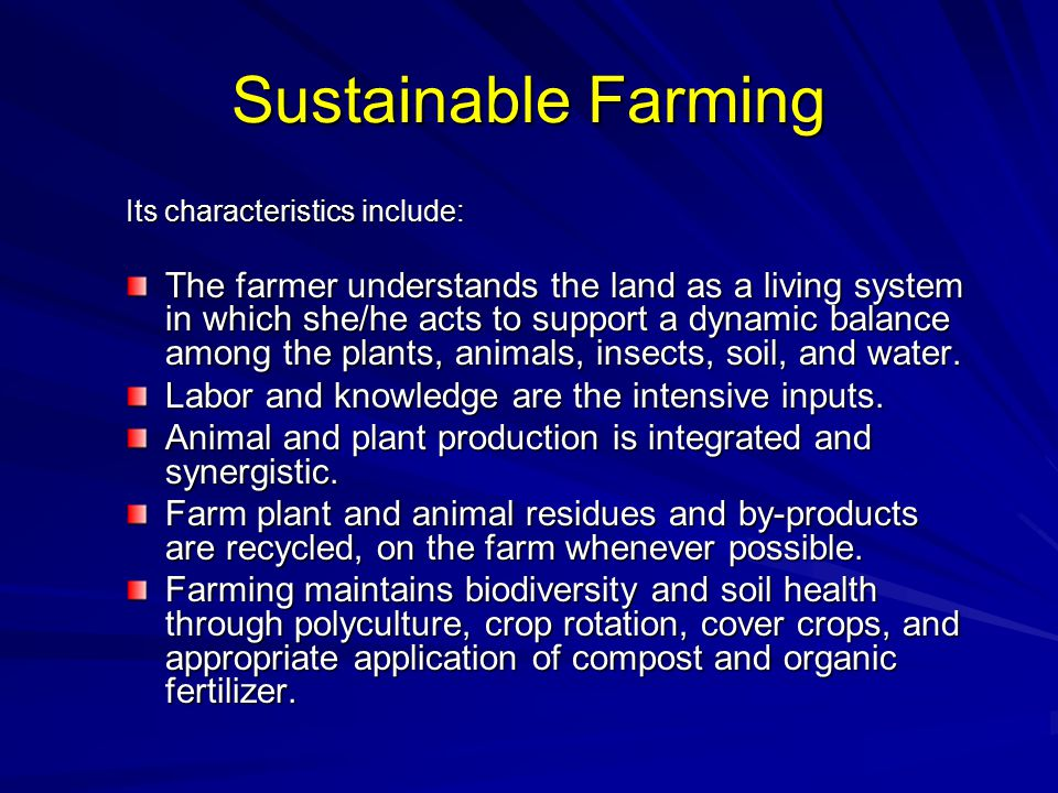 Sustainable Farming Its characteristics include: