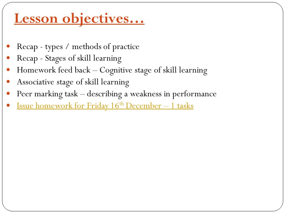 Lesson objectives… Recap - types / methods of practice