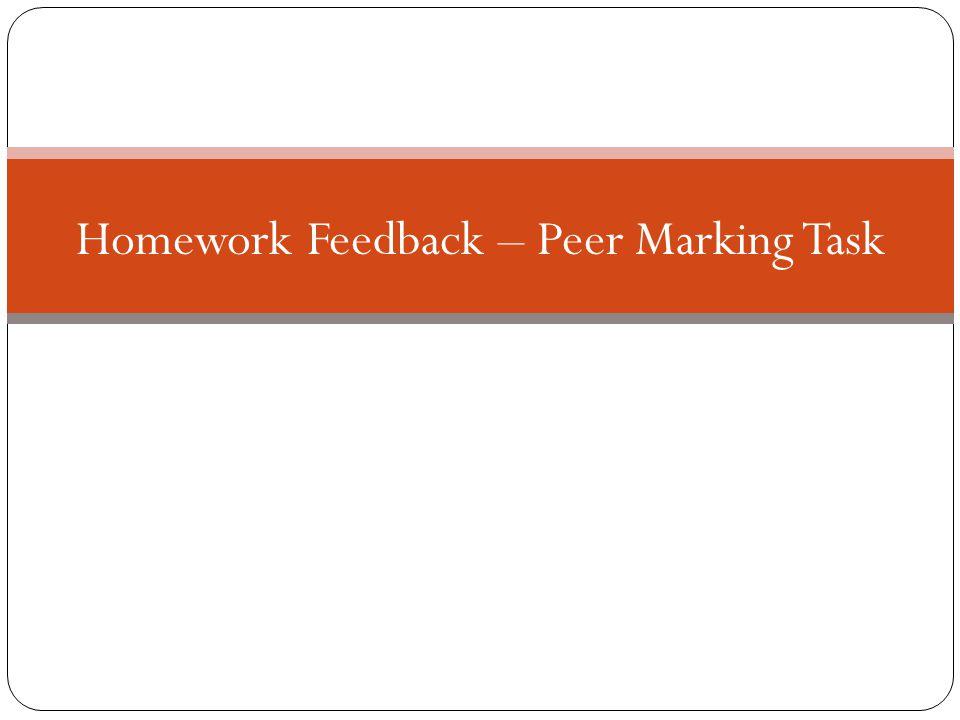 Homework Feedback – Peer Marking Task