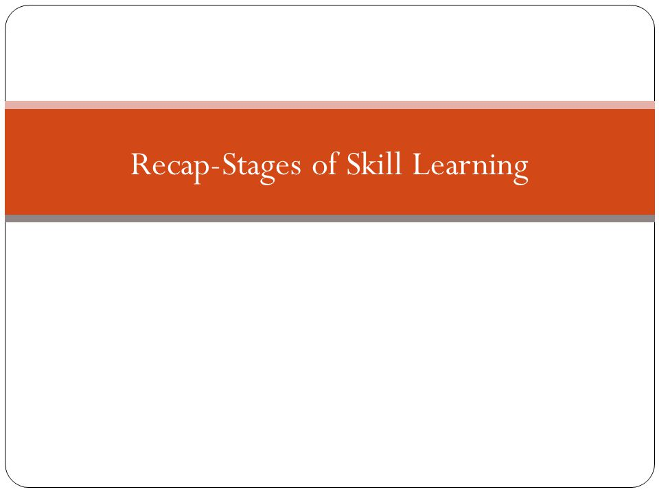 Recap-Stages of Skill Learning
