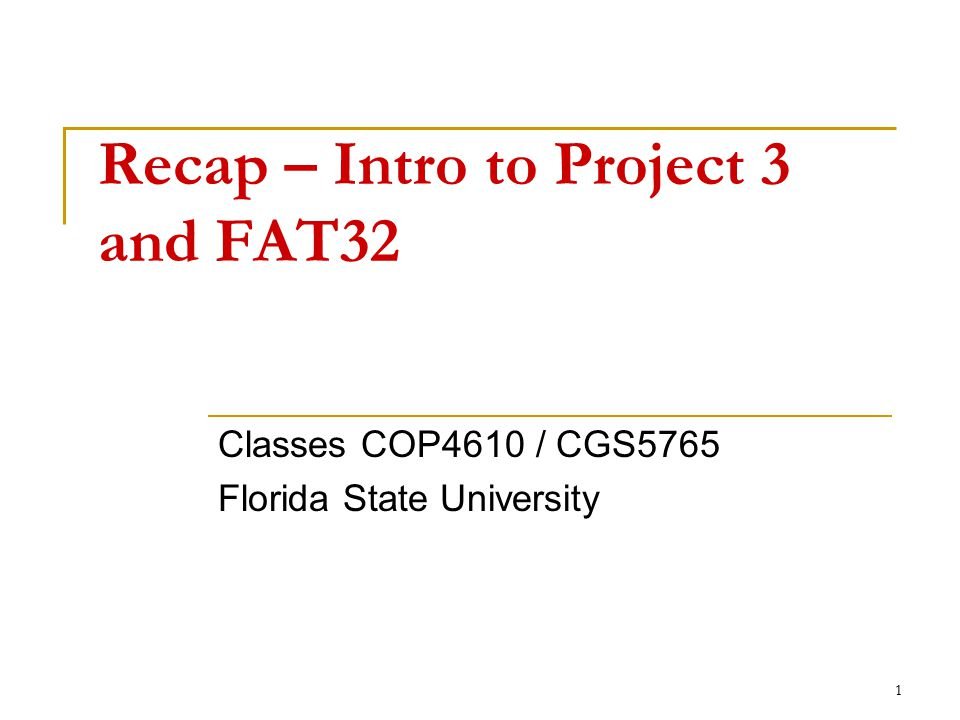 Recap – Intro to Project 3 and FAT32