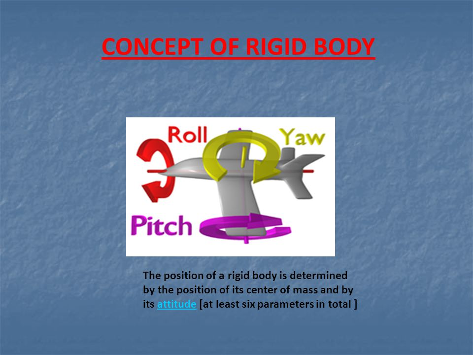 CONCEPT OF RIGID BODY