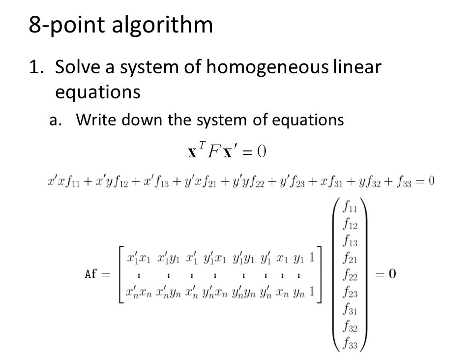 8-point algorithm Solve a system of homogeneous linear equations