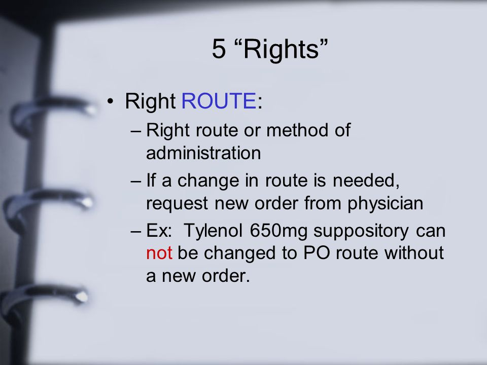 5 Rights Right ROUTE: Right route or method of administration