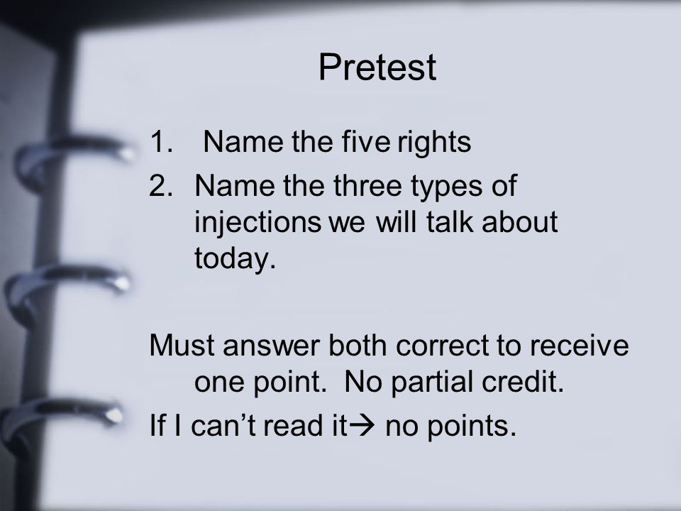 Pretest Name the five rights