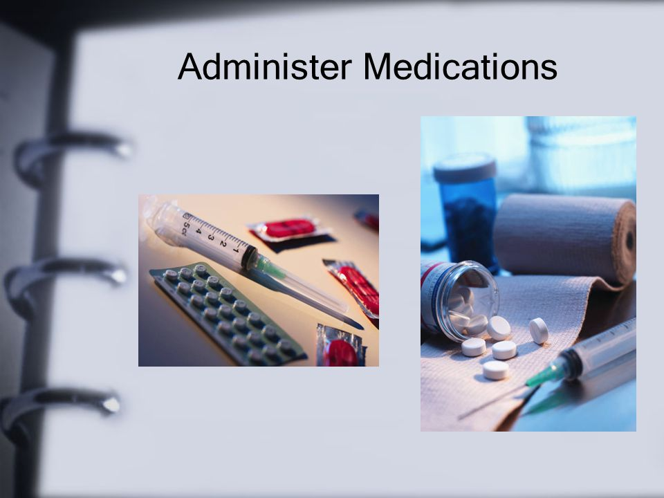 Administer Medications
