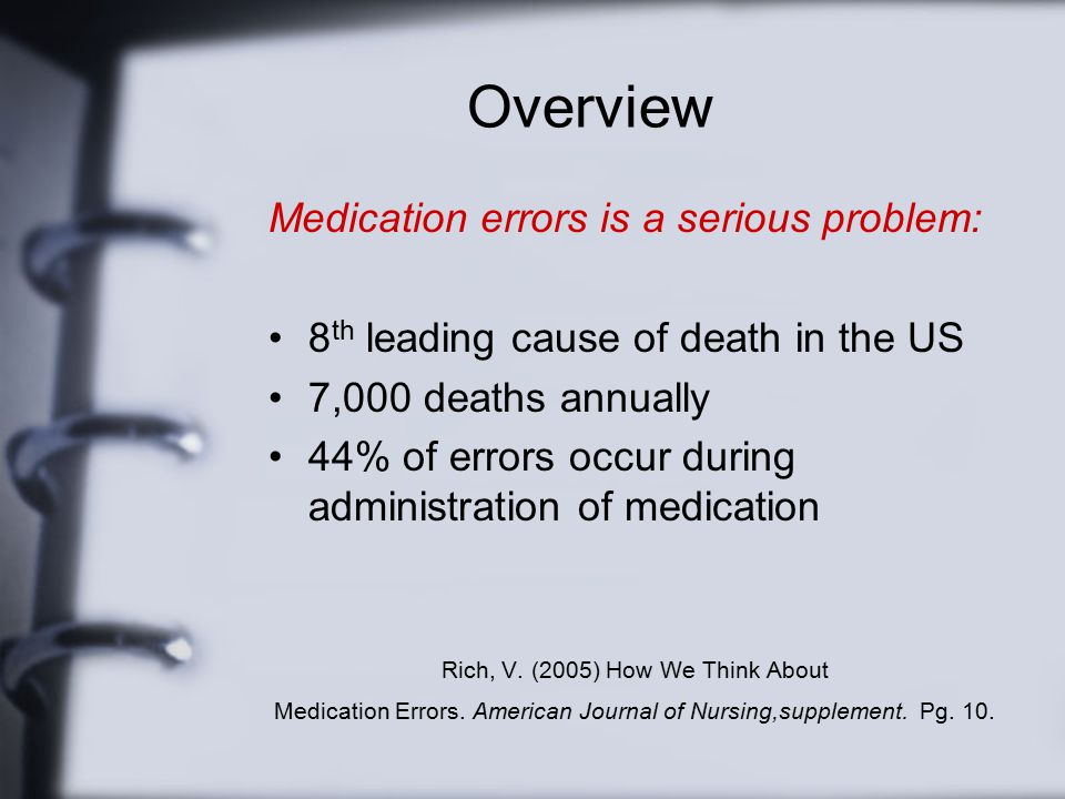 Overview Medication errors is a serious problem: