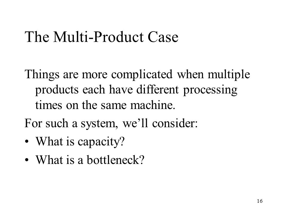 The Multi-Product Case