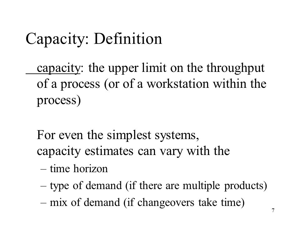 OMG 402 - Spring 1997 LN 2: Process Analysis. Capacity: Definition.
