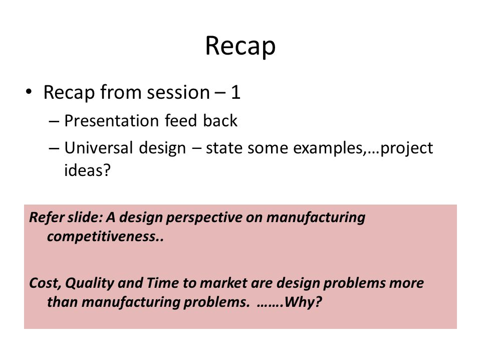 Recap Recap from session – 1 Presentation feed back
