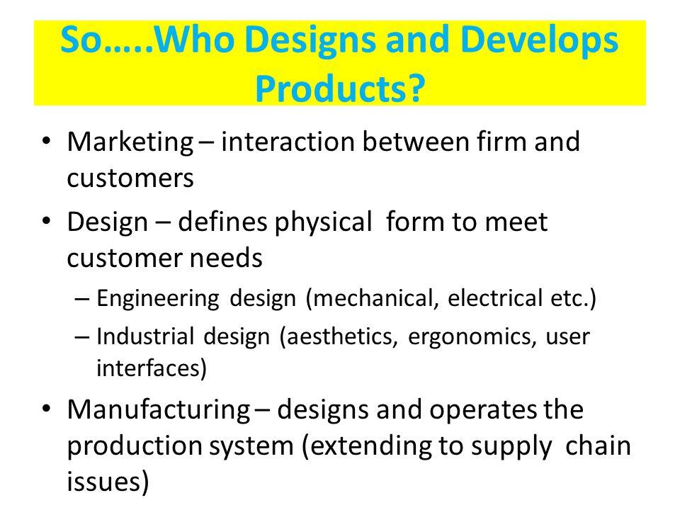 So…..Who Designs and Develops Products