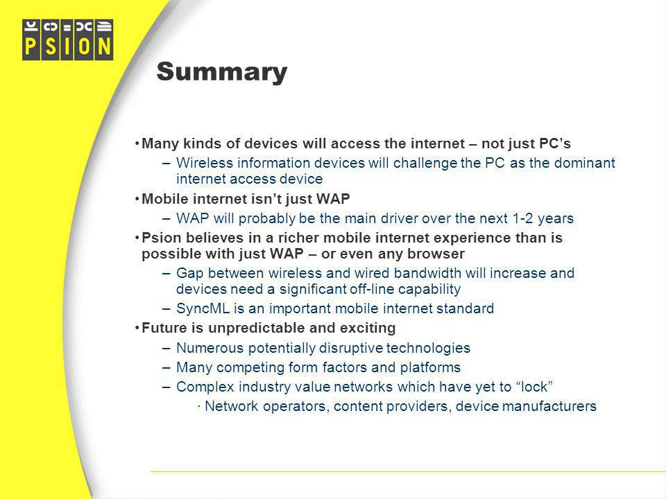 Summary Many kinds of devices will access the internet – not just PC's