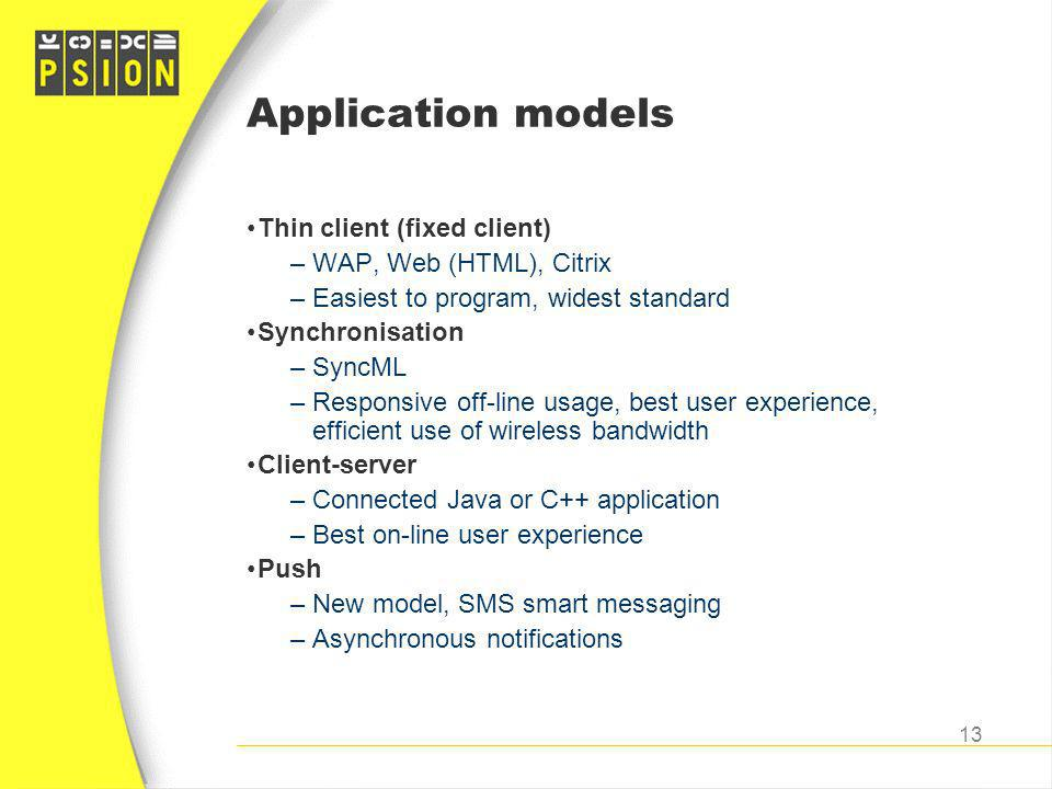 Application models Thin client (fixed client) WAP, Web (HTML), Citrix