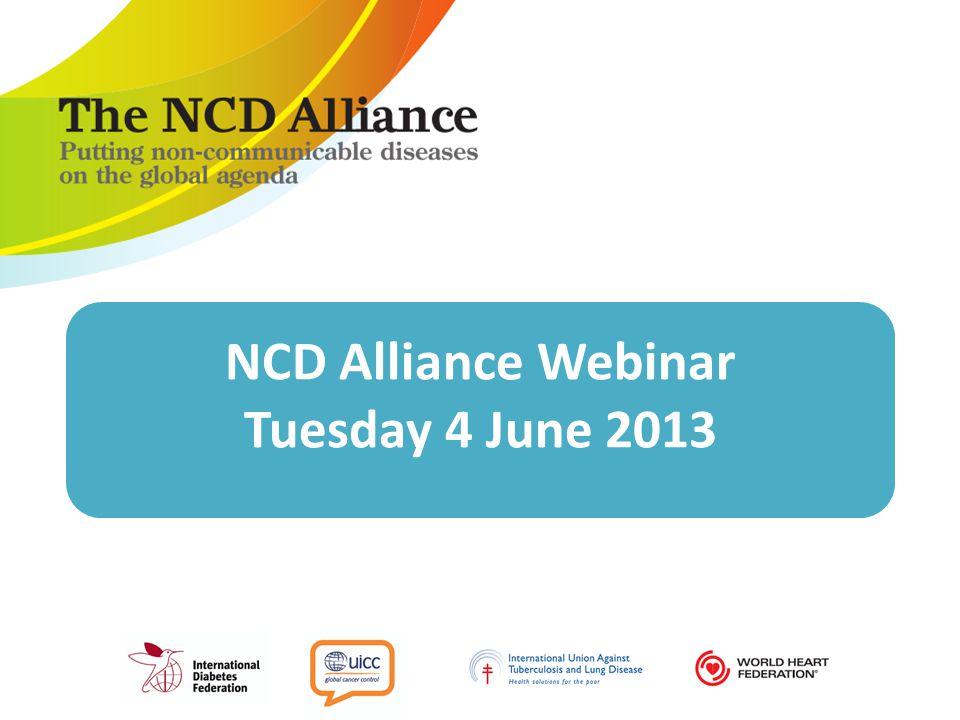 NCD Alliance Webinar Tuesday 4 June 2013