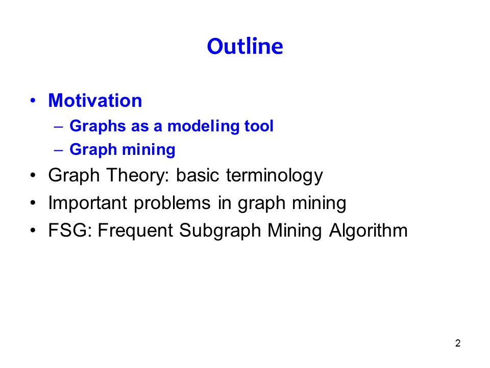 Outline Motivation Graph Theory: basic terminology