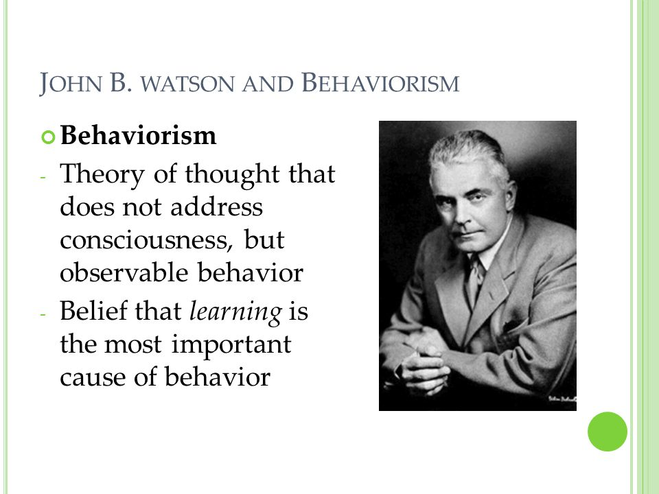 John B. watson and Behaviorism