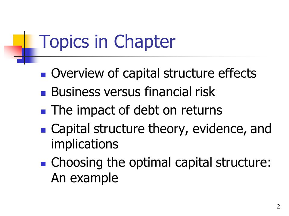 Topics in Chapter Overview of capital structure effects