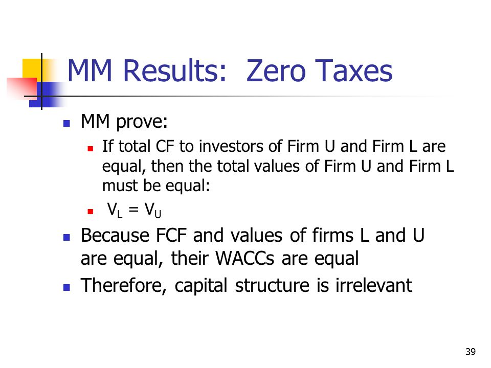 MM Results: Zero Taxes MM prove: