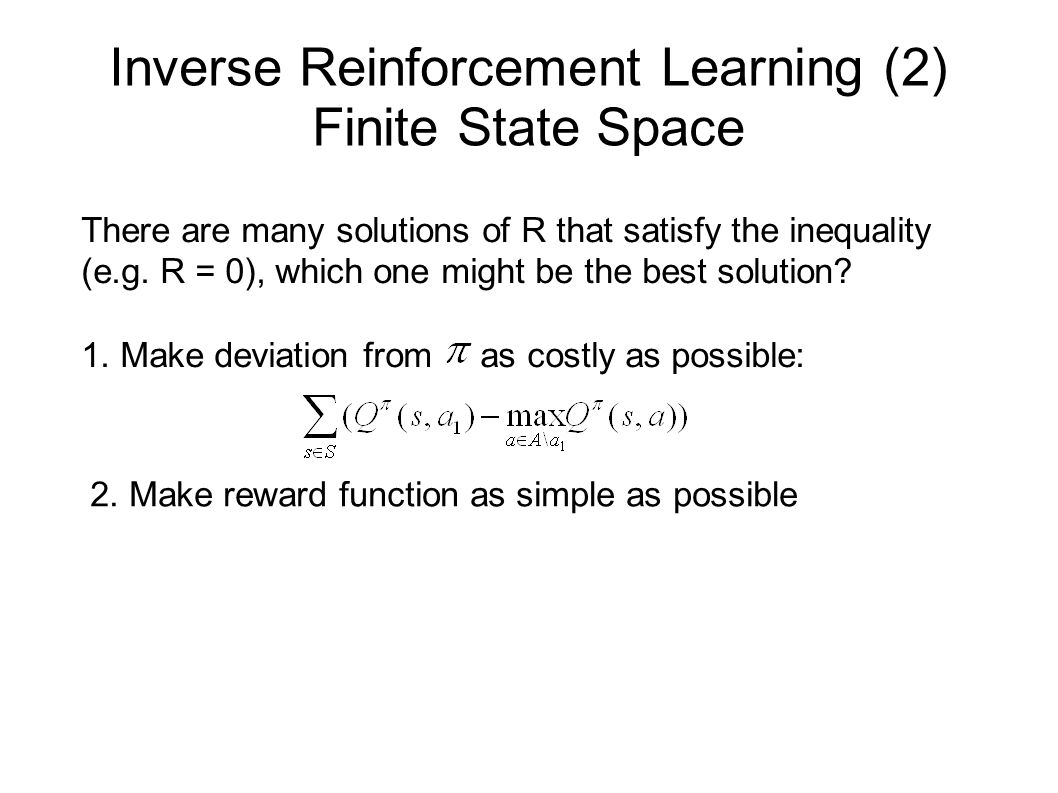 Inverse Reinforcement Learning (2) Finite State Space