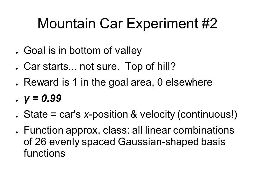 Mountain Car Experiment #2