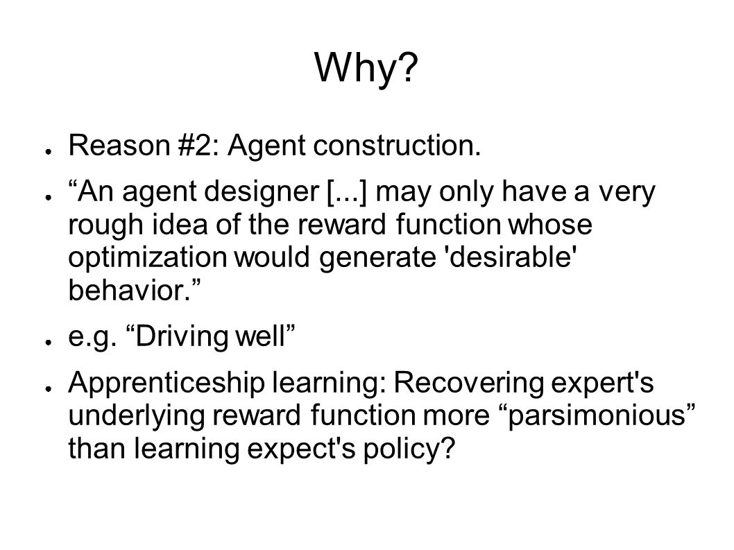 Why Reason #2: Agent construction.