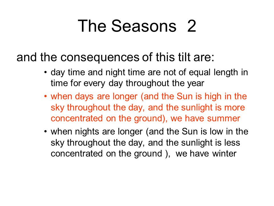 The Seasons 2 and the consequences of this tilt are:
