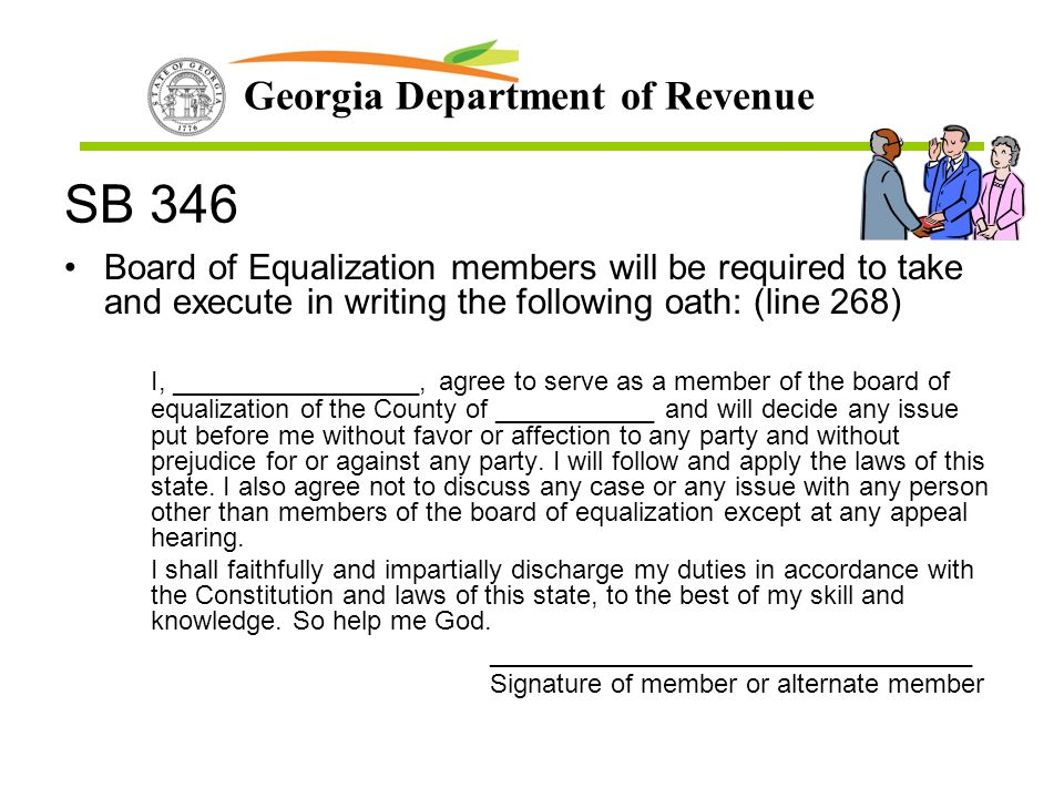 SB 346 Board of Equalization members will be required to take and execute in writing the following oath: (line 268)