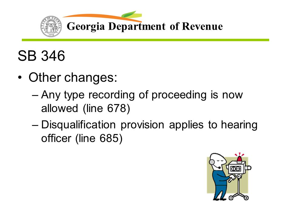 SB 346 Other changes: Any type recording of proceeding is now allowed (line 678) Disqualification provision applies to hearing officer (line 685)