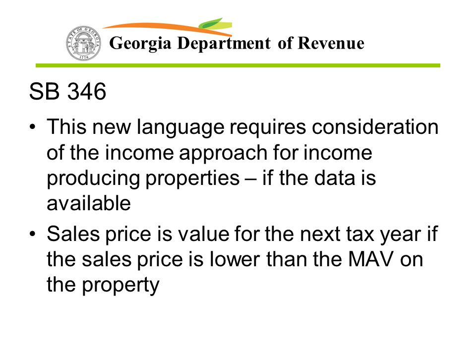 SB 346 This new language requires consideration of the income approach for income producing properties – if the data is available.