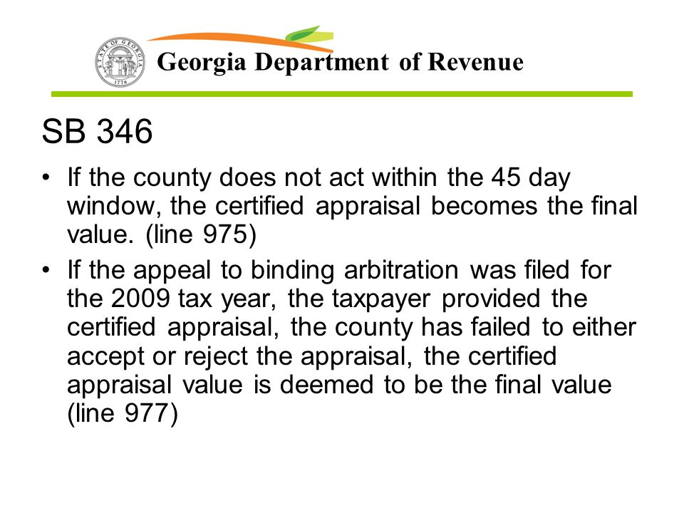 SB 346 If the county does not act within the 45 day window, the certified appraisal becomes the final value. (line 975)