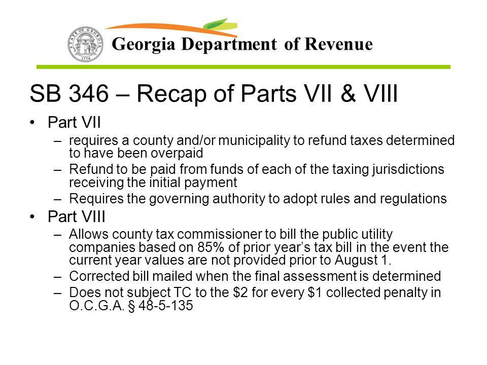 SB 346 – Recap of Parts VII & VIII