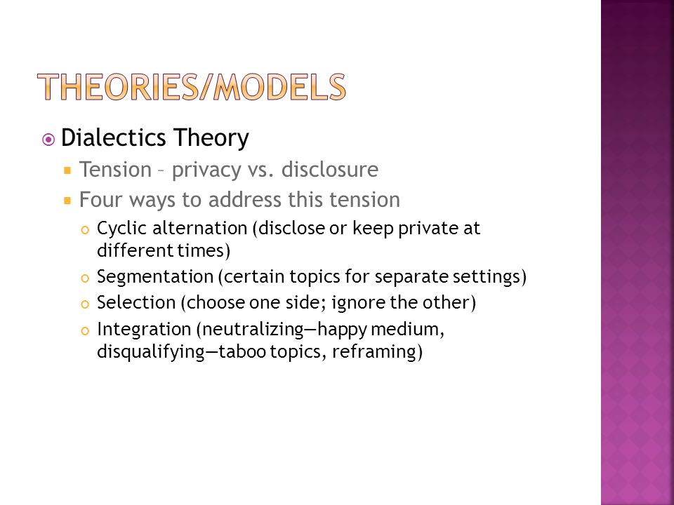 Theories/models Dialectics Theory Tension – privacy vs. disclosure