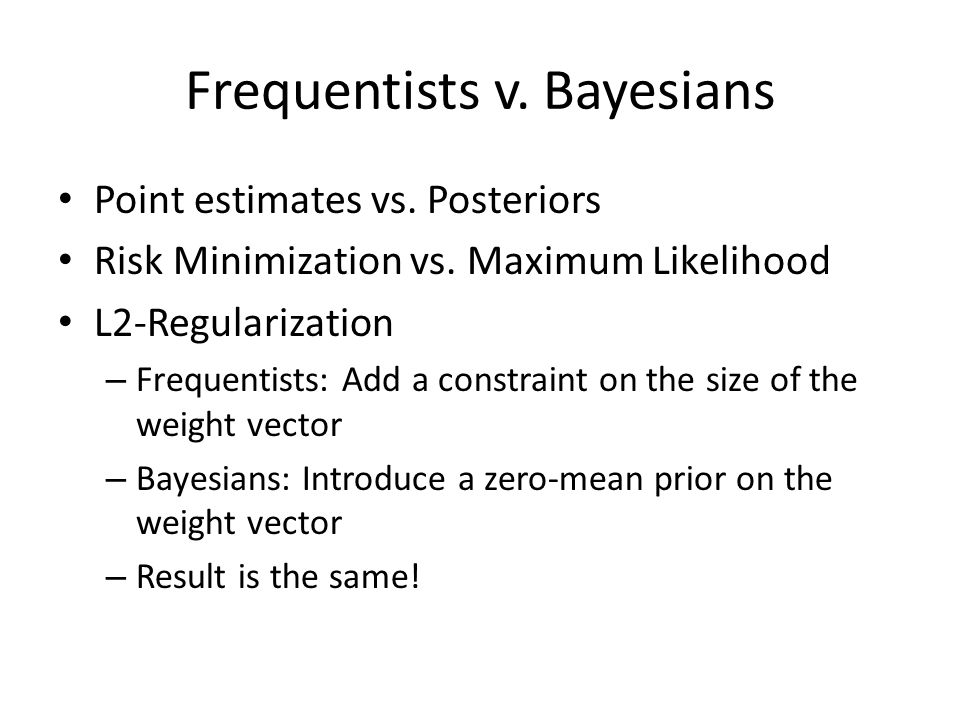 Frequentists v. Bayesians