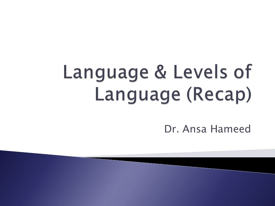 Language & Levels of Language (Recap)