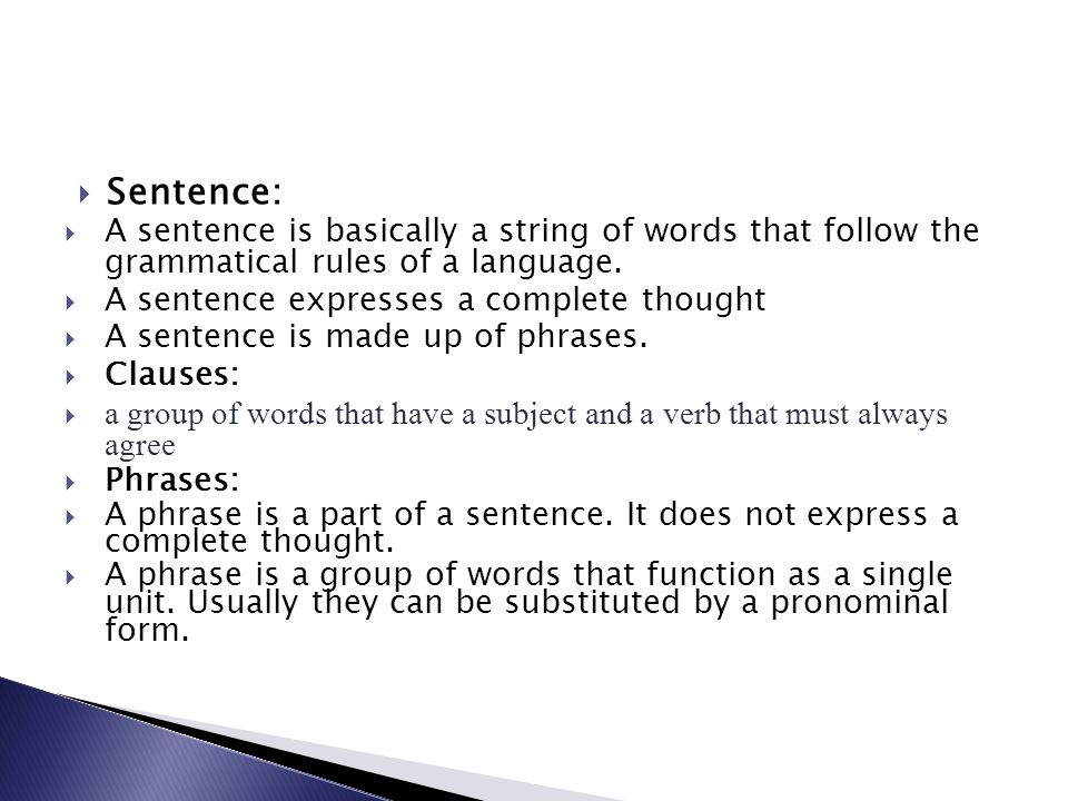 Sentence: A sentence is basically a string of words that follow the grammatical rules of a language.
