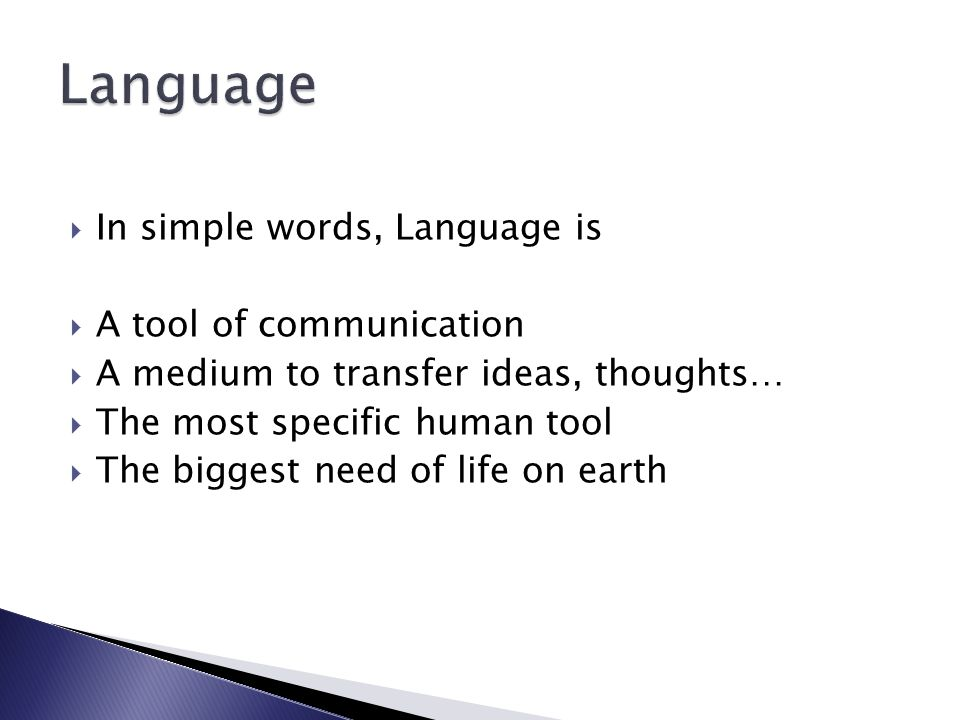 Language In simple words, Language is A tool of communication