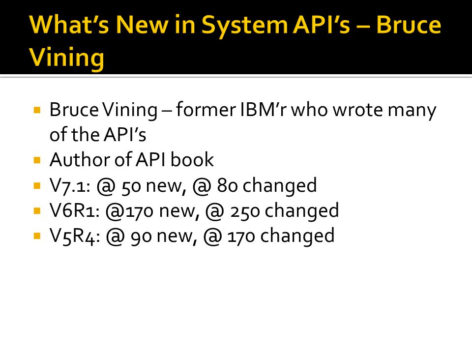 What's New in System API's – Bruce Vining