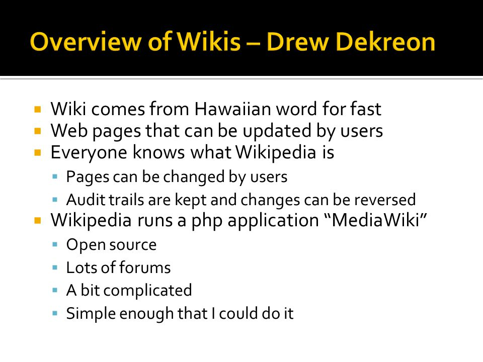 Overview of Wikis – Drew Dekreon