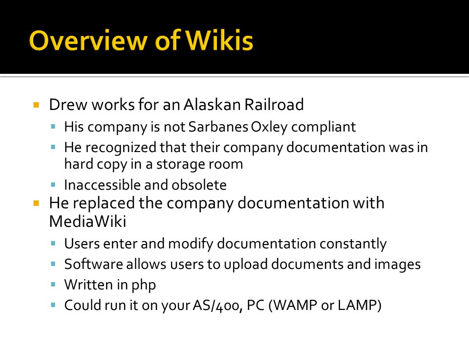 Overview of Wikis Drew works for an Alaskan Railroad