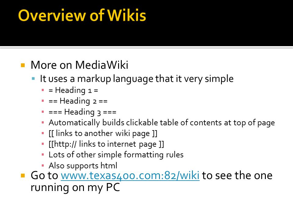Overview of Wikis More on MediaWiki