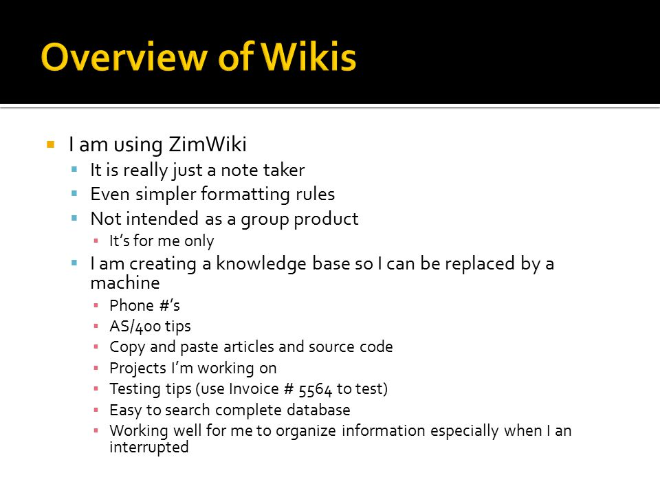 Overview of Wikis I am using ZimWiki It is really just a note taker