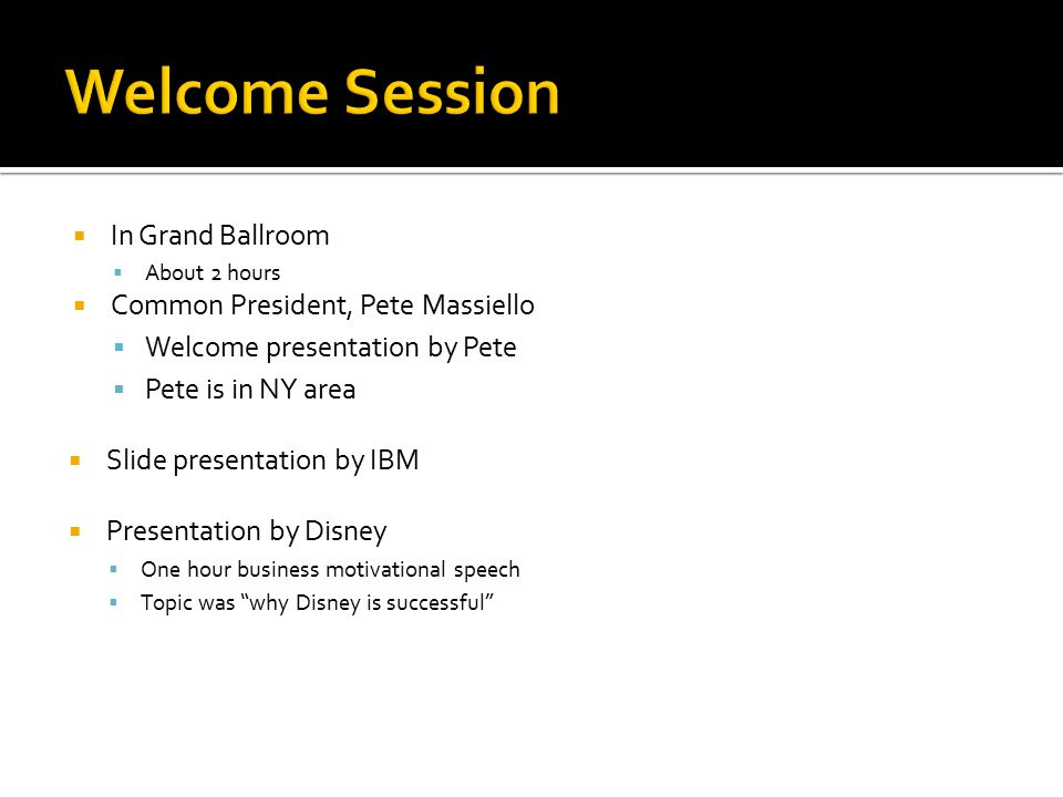 Welcome Session In Grand Ballroom Common President, Pete Massiello
