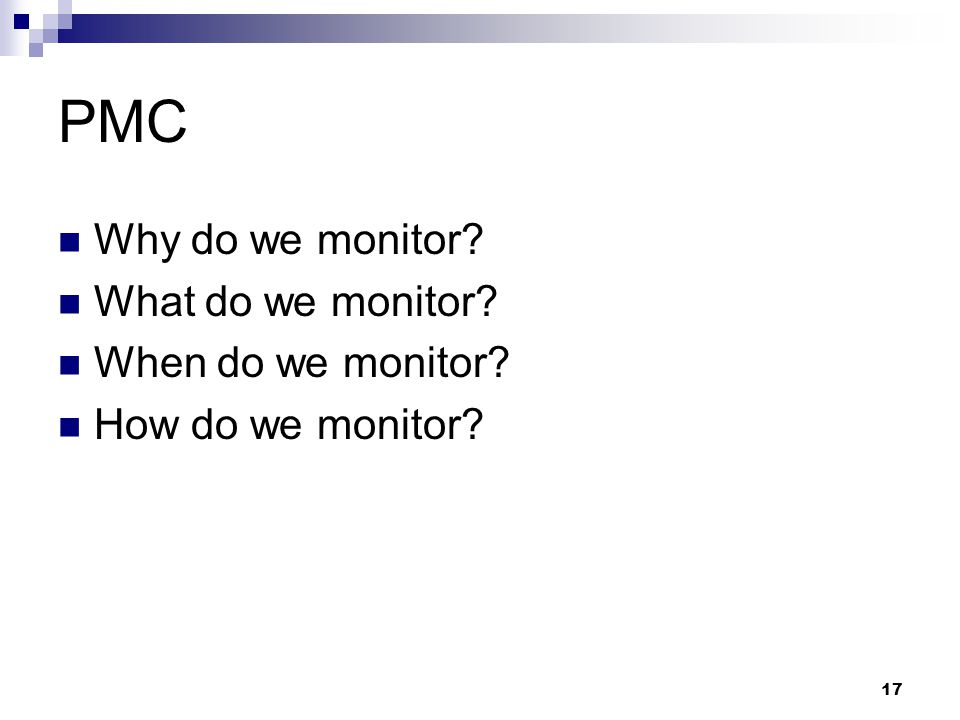 PMC Why do we monitor What do we monitor When do we monitor