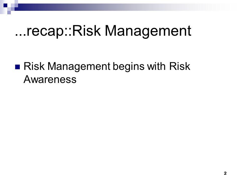 ...recap::Risk Management