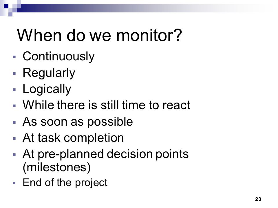 When do we monitor Continuously Regularly Logically