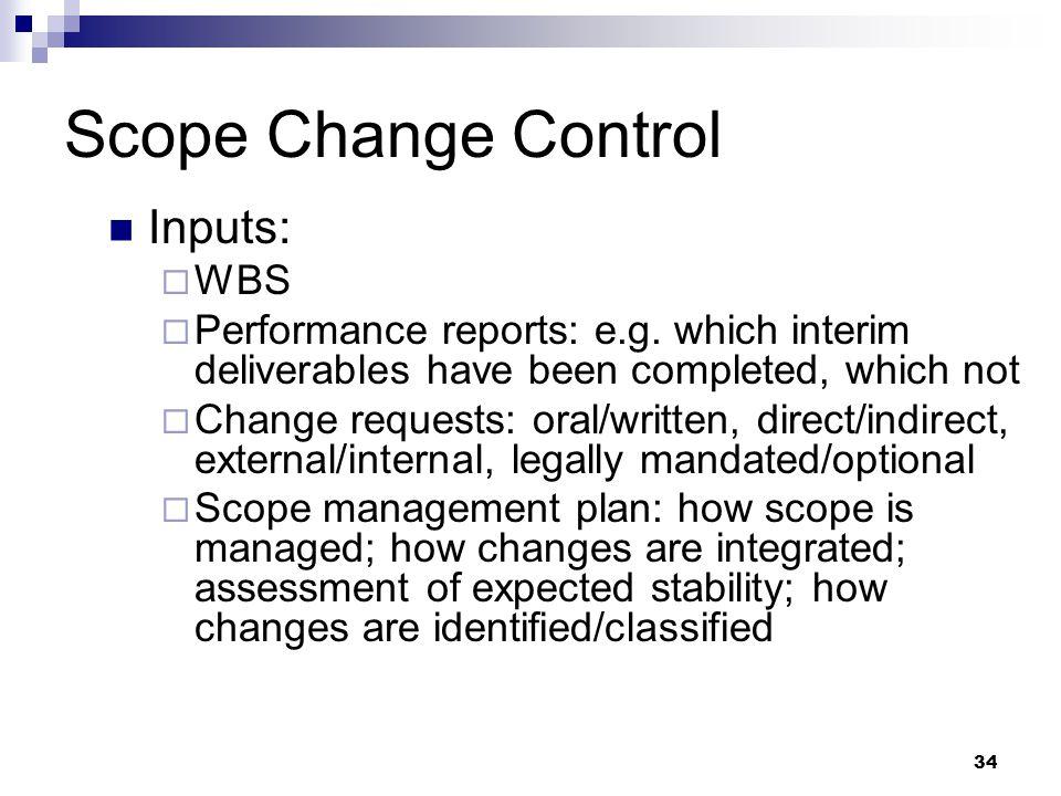 Scope Change Control Inputs: WBS